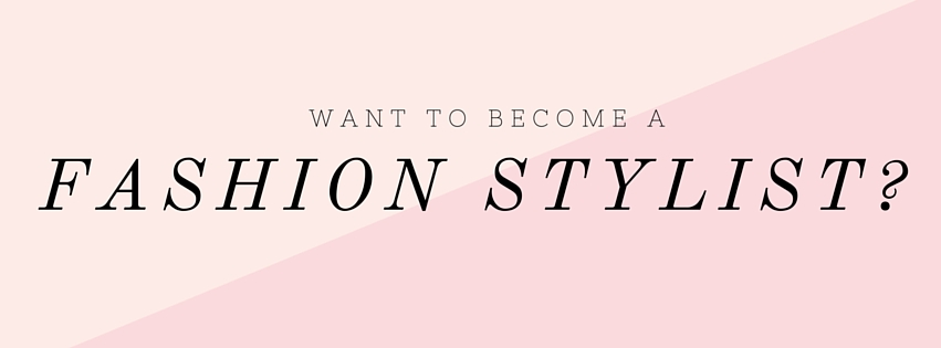 become a fashion stylis