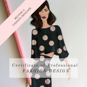 Certificate of Professional Fashion Design Learn How to Become A Fashion Designer Fast with this Online Course by La Mode College Fashion School