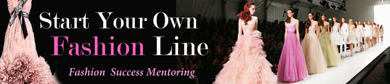 Start Your own fashion Line Business Mentoring Program