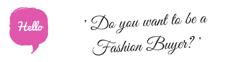 do you want to be a fashion buyer